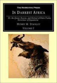 In Darkest Africa: Or the Quest, Rescue, and Retreat of Emin Governor of Equatoria by Henry M Stanley - Paperback - 2001-01-06 - from Books Express and Biblio.co.uk