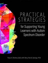 Practical Strategies for Supporting Young Learners with Autism Spectrum Disorder