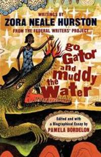 image of Go Gator and Muddy the Water: Writings From the Federal Writers' Project