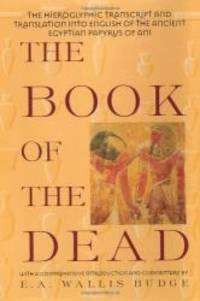 image of The Book of the Dead: The Hieroglyphic Transcript & Translation into English of the Ancient Egyptiia