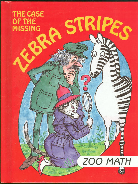 Image for CASE OF THE MISSING ZEBRA STRIPES Zoo Math