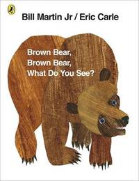 image of Brown Bear, Brown Bear, What Do You See?