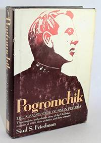 Pogromchik : the assassination of Simon Petlura by Saul S Friedman - Hardcover - 1976 - from Hideaway Books (SKU: HCK380)