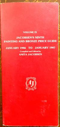 Jacobsen's Ninth Painting and Bronze Price Guide: Auction Records from January 1986 to...