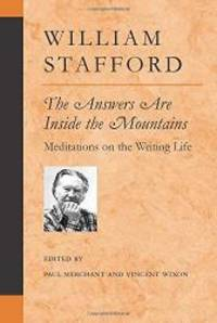 The Answers Are Inside the Mountains: Meditations on the Writing Life (Poets on Poetry) by William Stafford - Paperback - 2003-05-08 - from Books Express (SKU: 0472068547n)
