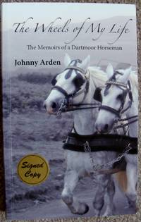 The Wheels of My Life: The Memoirs of a Dartmoor Horseman