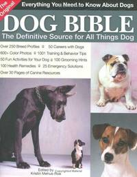 The Original Dog Bible: The Definitive Source to All Things Dog