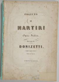 Poliuto I Martiri Opéra Italien... Prix 12f. net. [Piano-vocal score]