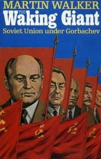 Waking Giant : Soviet Union Under Gorbachev