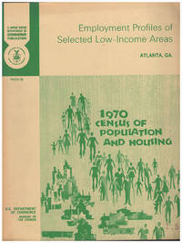 Employment Profiles of Selected Low-Income Areas: Atlanta, GA: 1970 Census of Population  and Housing