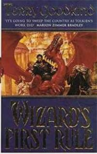 WIZARDS FIRST RULE: WIZARD'S FIRST RULE BK.1 by Terry Goodkind ...