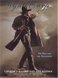 Wyatt Earp: The Film and the Filmmakers (Newmarket Pictorial Moviebook)