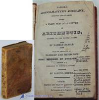 Daboll's Schoolmaster's Assistant, Improved and Enlarged, Being a Plain  Practical System of Arithmetic,… by  Nathan DABOLL  - Hardcover  - 1841  - from Bluebird Books (SKU: 82423)