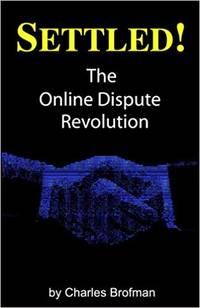 Settled!: The Online Dispute Revolution