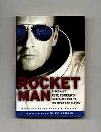 Rocket Man: Astronaut Pete Conrad's Incredible Ride to the Moon and Beyond  - 1st Edition/1st Printing