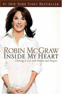Inside My Heart : Choosing to Live with Passion and Purpose