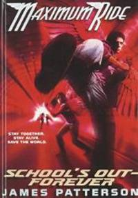 School's Out - Forever (Maximum Ride, Book 2) by James Patterson - 2008-08-05 - from Books Express and Biblio.com