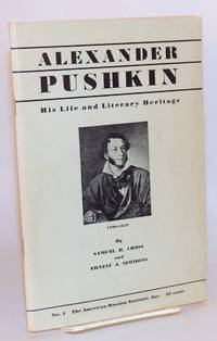 Alexander Pushkin: 1799-1837. His Life and Literary Heritage (with an English bibliography)