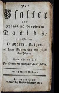 Der Psalter des Königs und Propheten Davids, verduetschet von D. Martin Luther, mit kurzen Summarien oder Inhalt jedes Psalmen; und mit vielen Parallelen oder gleichen Schrift-stellen