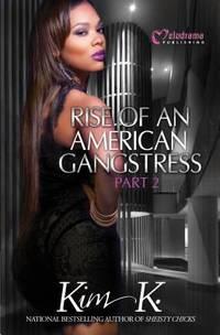 Rise of an American Gangstress - Part 2