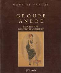 Groupe André  les cent ans d'une belle aventure