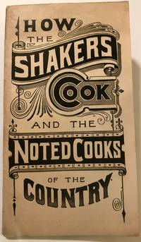 How the Shakers Cook and the Noted Cooks of the Country