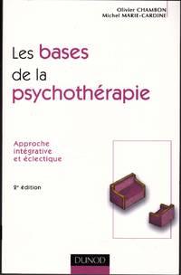 Les bases de la psychothérapie.  Approche intétrative et éclectique.