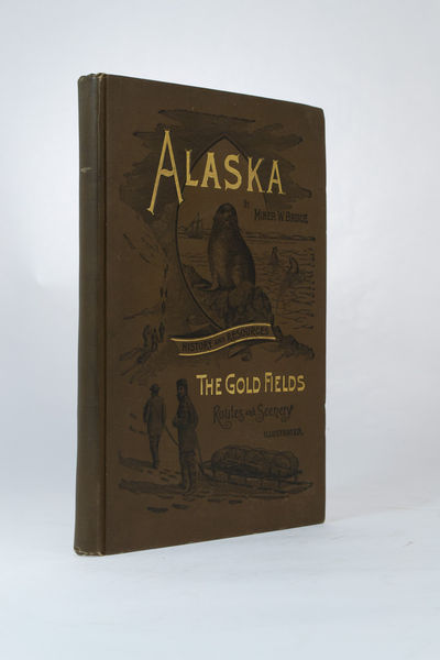 Alaska MINER, Bruce. Alaska. Its History and Resources Gold Fields Routes and Scenary. Washington: L...