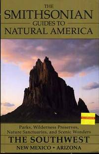 The Smithsonian Guides to Natural America The Southwest