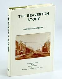 "The Beaverton story: ""harvest of dreams"""