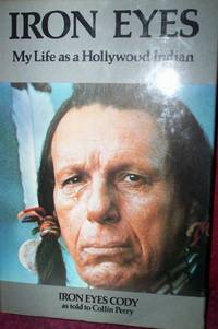 Iron Eyes : My life as a Hollywood Indian