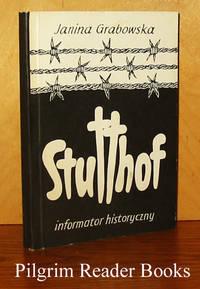 Stutthof; Informator Historyczny. by  Janina. (editor - Jan Fiebig) Grabowska - Paperback - 1990 - from Pilgrim Reader Books - IOBA and Biblio.co.uk