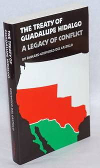 The treaty of Guadalupe Hidalgo; a legacy of conflict