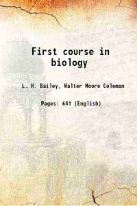 First course in biology 1908 [Hardcover]