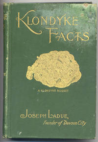 Klondyke Facts, Being a Complete Guide Book to the Gold Regions of the Great Canadian Northwest Territories and Alaska  (Klondike)