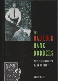 Bad Luck Bank Robbers: The 1961 Havelock Bank Robbery