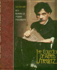 The Collection Of Alfred Stieglitz: Fifty Pioneers Of Modern Photography