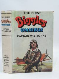 THE FIRST BIGGLES OMNIBUS by Johns, W.E - 1953