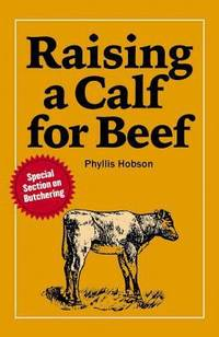 Raising a Calf for Beef by Phyllis Hobson - 1976