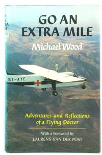 image of Go an Extra Mile: Adventures and Reflections of a Flying Doctor