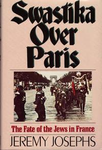 SWASTIKA OVER PARIS ~The Fate of the Jews in Paris