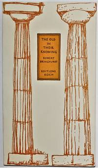 The Old in their Knowing No. 3 of 200 signed numbered copies from Editions Koch, and with further gift-inscription by Robert Bringhurst