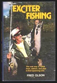 image of EXCITER FISHING - The New Way to Catch Trout, Salmon and Char in Their Spawing Runs