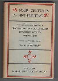 image of Four Centuries of Fine Printing:  Two Hundred and Seventy-Two Specimens of  the Work of Presses Established between 1465 and 1924