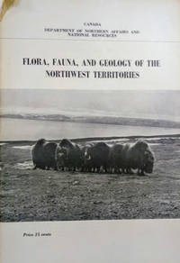 Flora, Fauna, and Geology of the Northwest Territories by Northern  Administration and Land Branch
