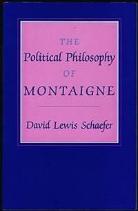 The Political Philosophy of Montaigne - Ex Library