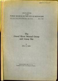 The Grand River Mound Group and Camp Site by John A Jeske - Paperback - First - 1927 - from The Book Collector and Biblio.com