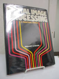 Digital Image Processing; A Practical Primer.