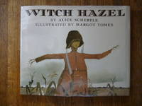 Witch Hazel by  Alice Schertle - First Edition First Printing  - 1991 - from Gargoyle Books (SKU: 009821)