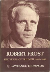 image of Robert Frost, The Years of Triumph, 1915-1938
